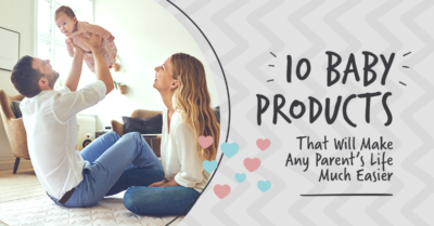 10 Baby Products That Will Make Any Parent's Life Much Easier